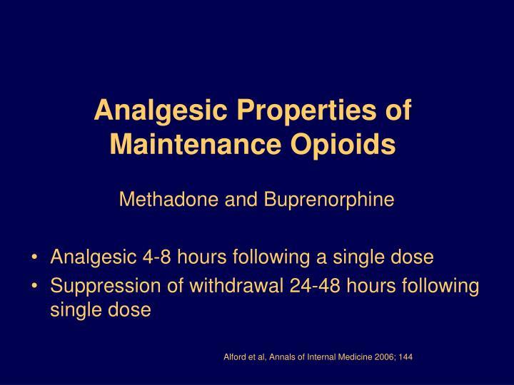 Analgesic Properties of Maintenance Opioids