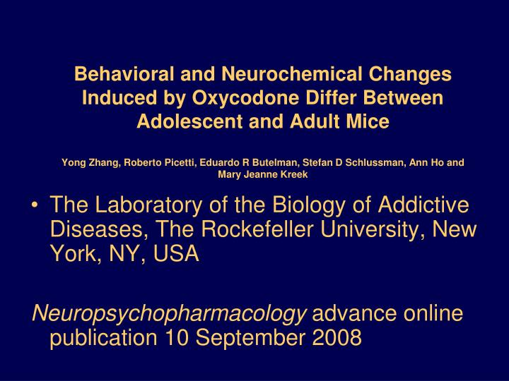 Behavioral and Neurochemical Changes Induced by Oxycodone Differ Between Adolescent and Adult Mice
