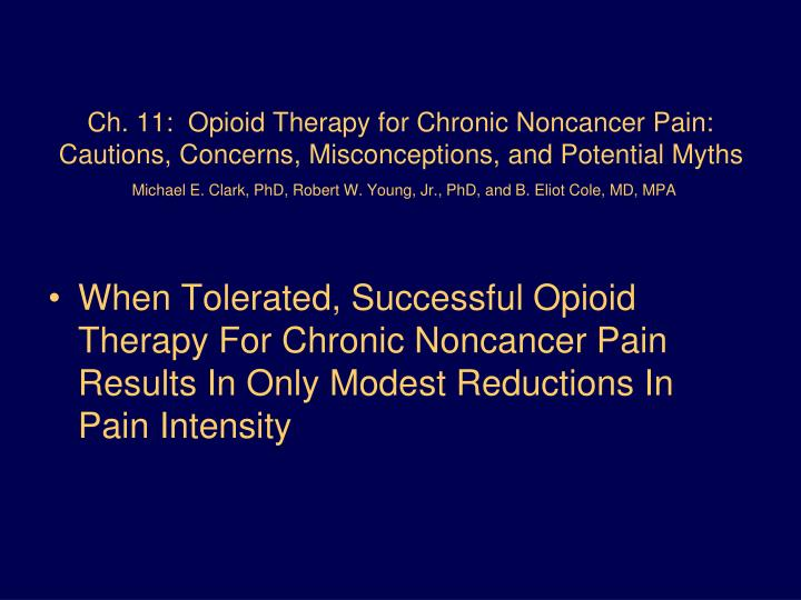 Ch. 11:  Opioid Therapy for Chronic Noncancer Pain:  Cautions, Concerns, Misconceptions, and Potential Myths