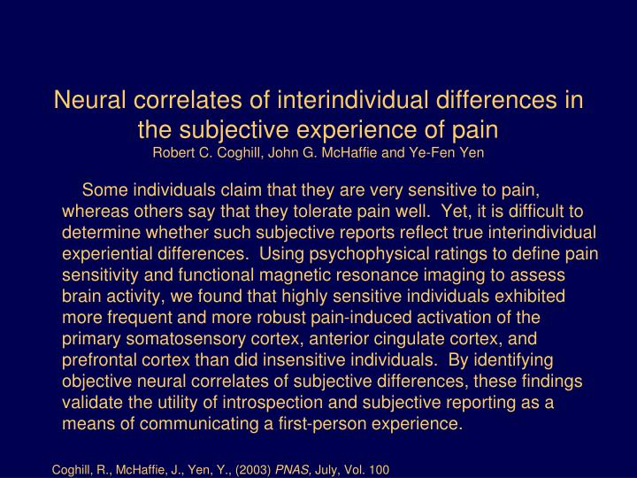 Neural correlates of interindividual differences in the subjective experience of pain