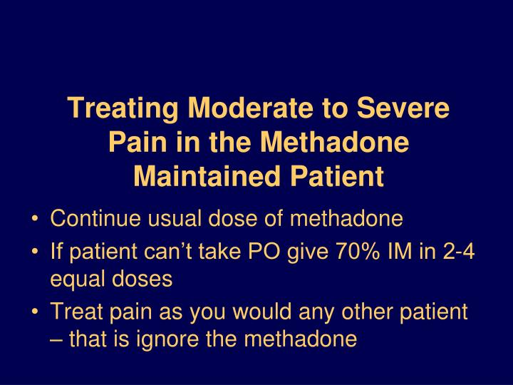 Treating Moderate to Severe Pain in the Methadone Maintained Patient