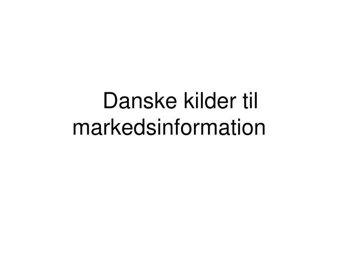 Danske kilder til markedsinformation