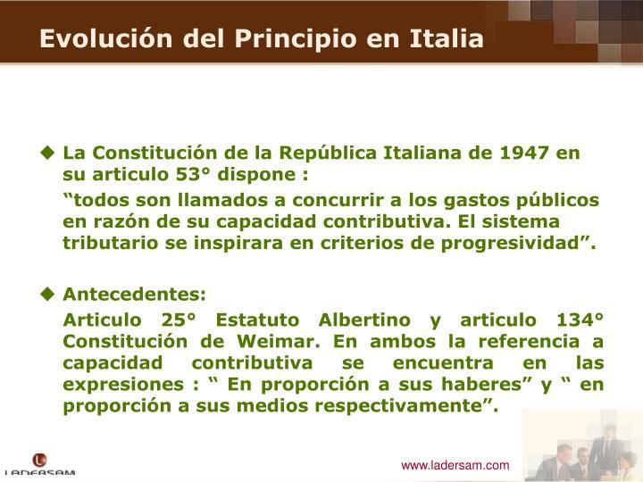 La Constitución de la República Italiana de 1947 en su articulo 53° dispone :
