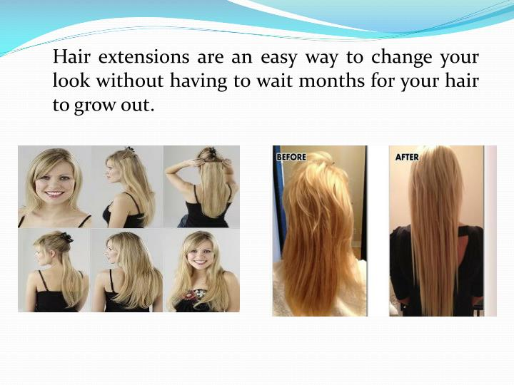 Hair extensions are an easy way to change your look without having to wait months for your hair to grow out.