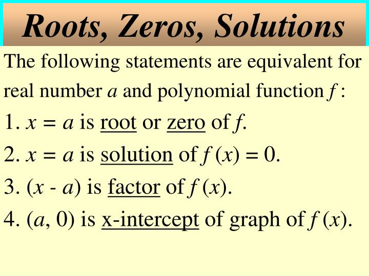 Roots, Zeros, Solutions