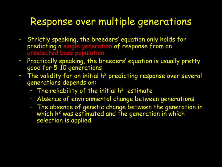 Response over multiple generations
