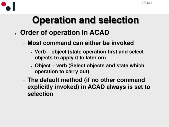 Operation and selection
