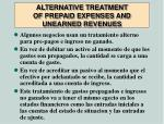 alternative treatment of prepaid expenses and unearned revenues