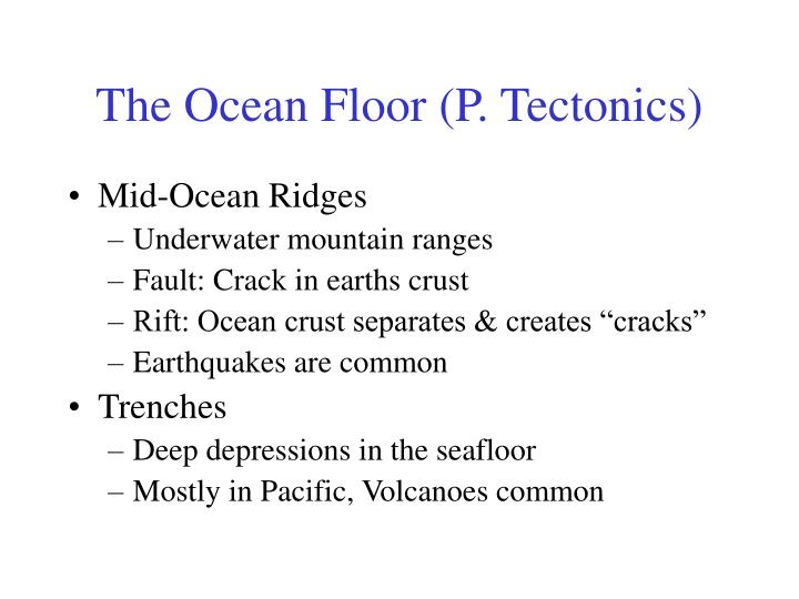 The Ocean Floor (P. Tectonics)