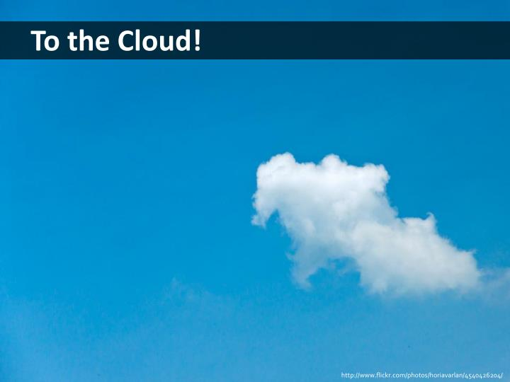 to the cloud
