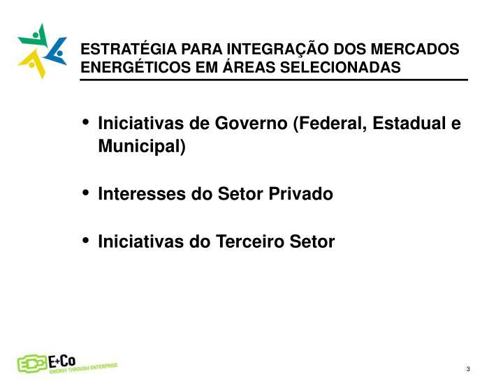 ESTRATÉGIA PARA INTEGRAÇÃO DOS MERCADOS ENERGÉTICOS EM ÁREAS SELECIONADAS