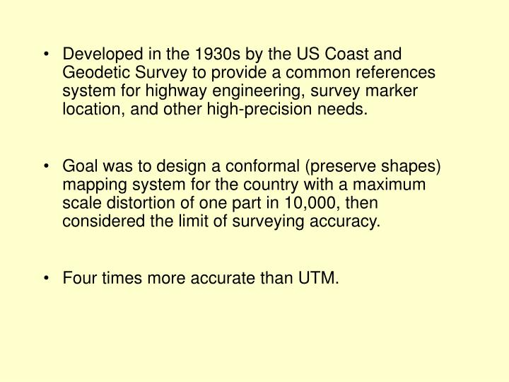 Developed in the 1930s by the US Coast and Geodetic Survey to provide a common references system for