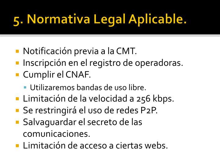 5. Normativa Legal Aplicable.
