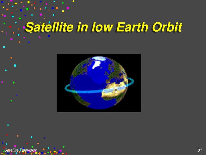 Satellite in low Earth Orbit