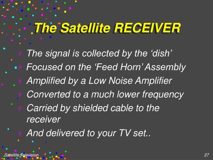 The Satellite RECEIVER