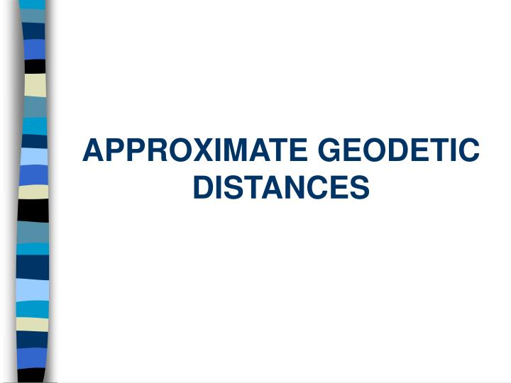 Approximate geodetic distances