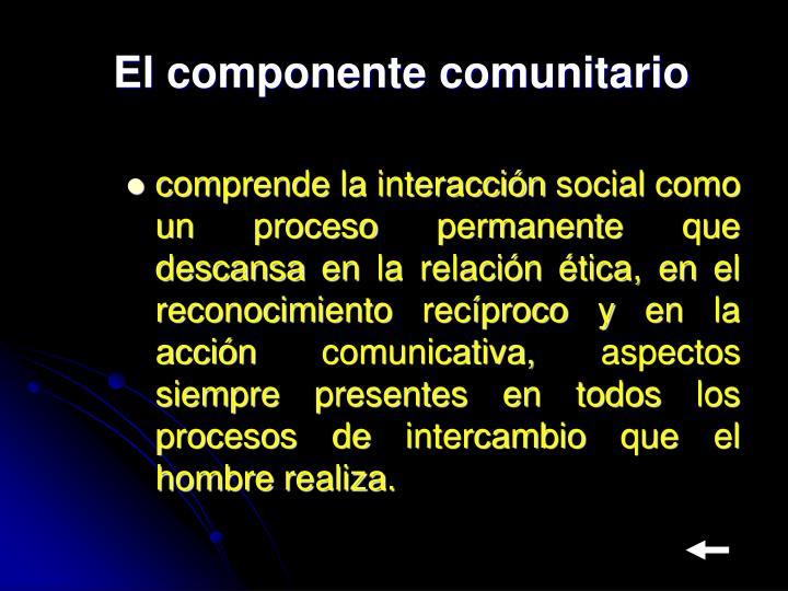 El componente comunitario