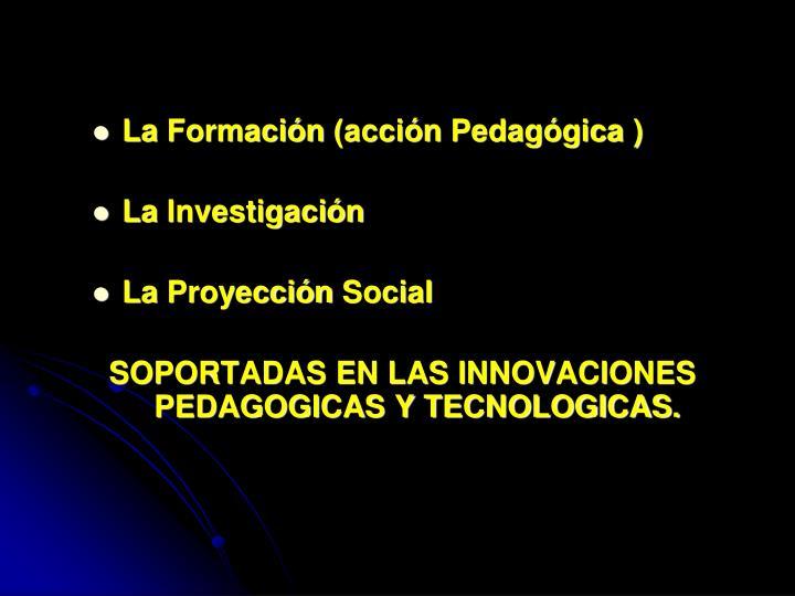 La Formación (acción Pedagógica )