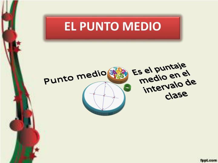 EL PUNTO MEDIO