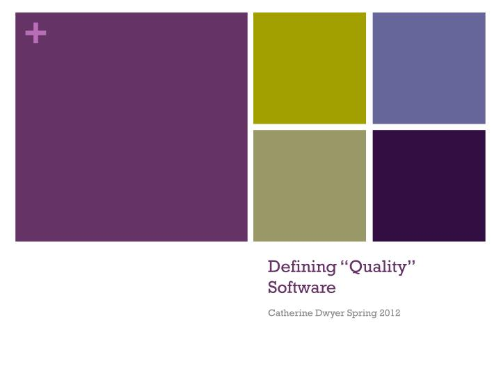 """Defining """"Quality"""" Software"""