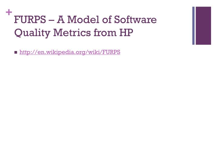 FURPS – A Model of Software Quality Metrics from HP