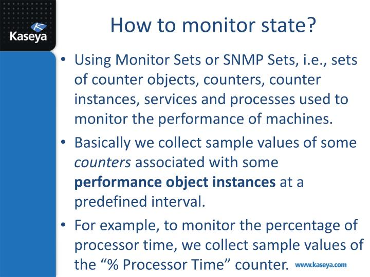 How to monitor state?