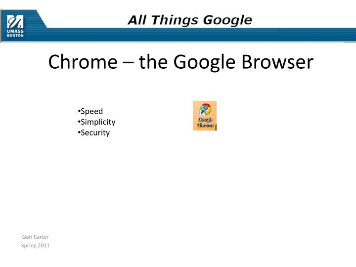 Chrome – the Google Browser