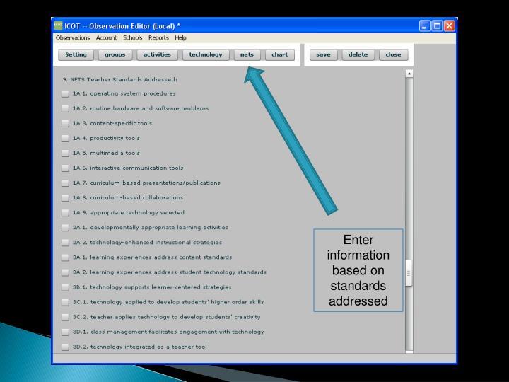 Enter information based on standards addressed