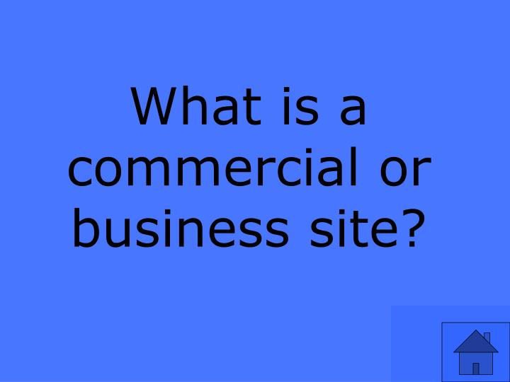 What is a commercial or business site?