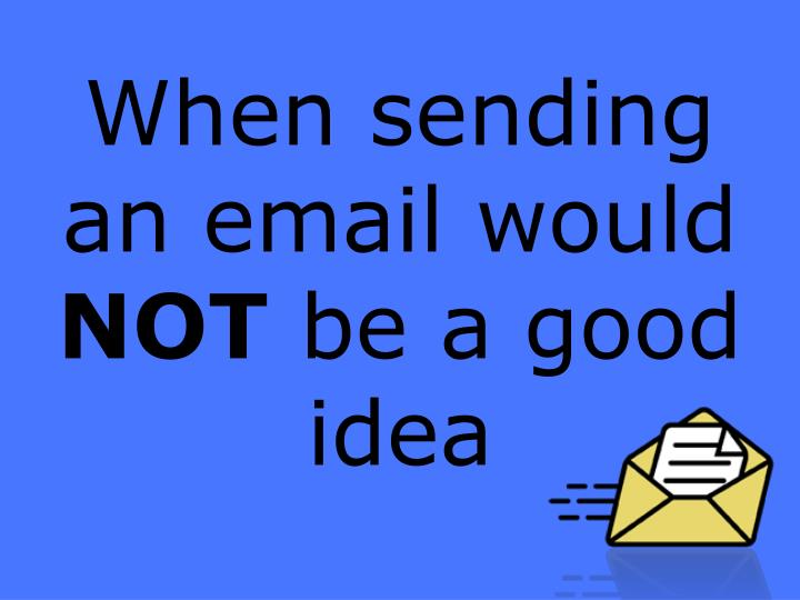 When sending an email would