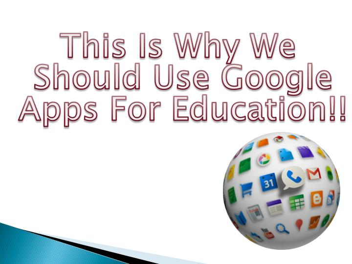 This Is Why We Should Use Google Apps For Education!!