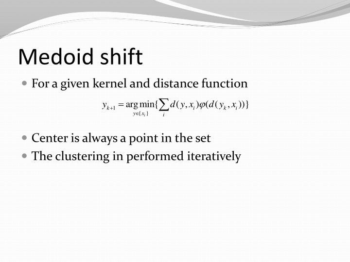 Medoid shift