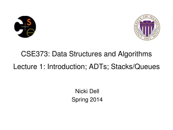 Cse373 data structures and algorithms lecture 1 introduction adts stacks queues