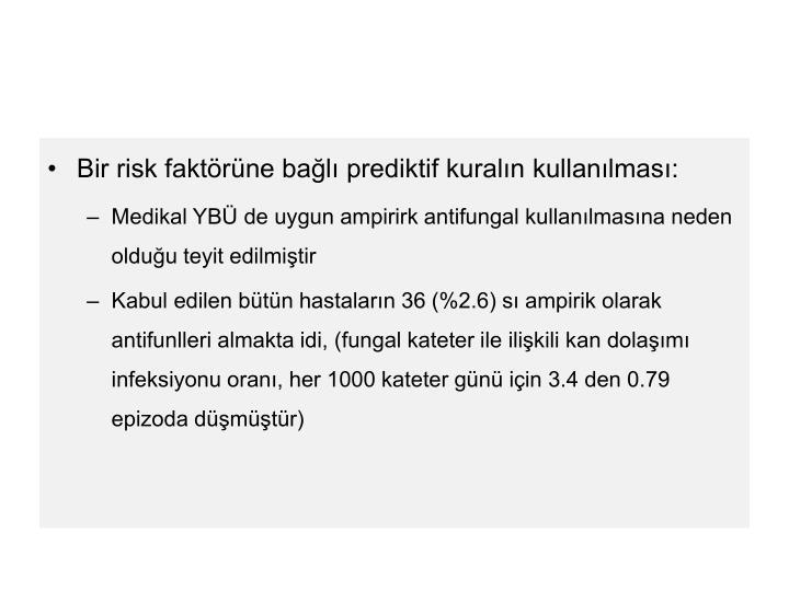 Bir risk faktörüne bağlı prediktif kuralın kullanılması: