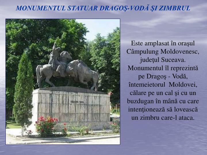 MONUMENTUL STATUAR DRAGOŞ-VODĂ ŞI ZIMBRUL