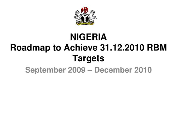Nigeria roadmap to achieve 31 12 2010 rbm targets