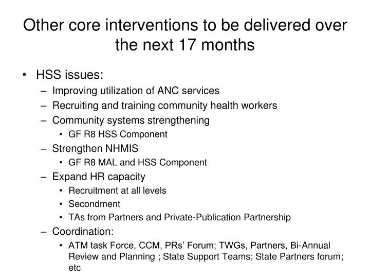 Other core interventions to be delivered over the next 17 months