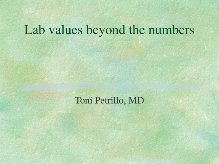 Lab values beyond the numbers