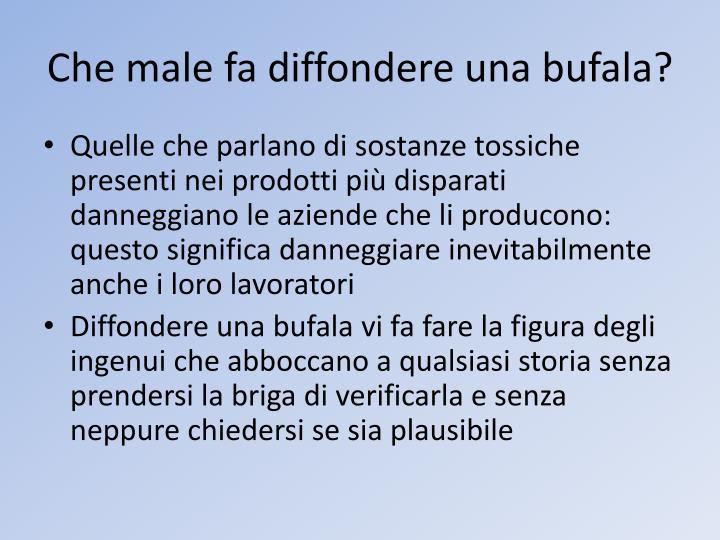 Che male fa diffondere una bufala?
