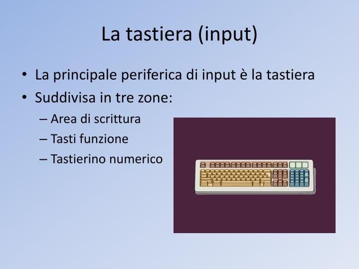 La tastiera (input)