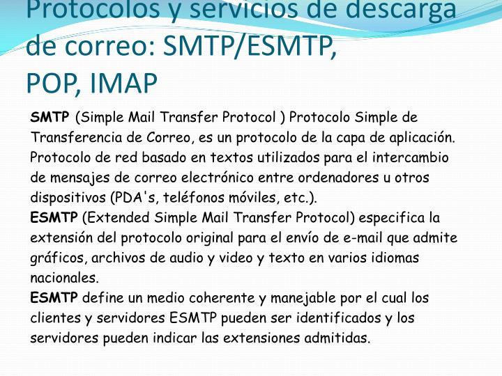Protocolos y servicios de descarga de correo: SMTP/ESMTP,