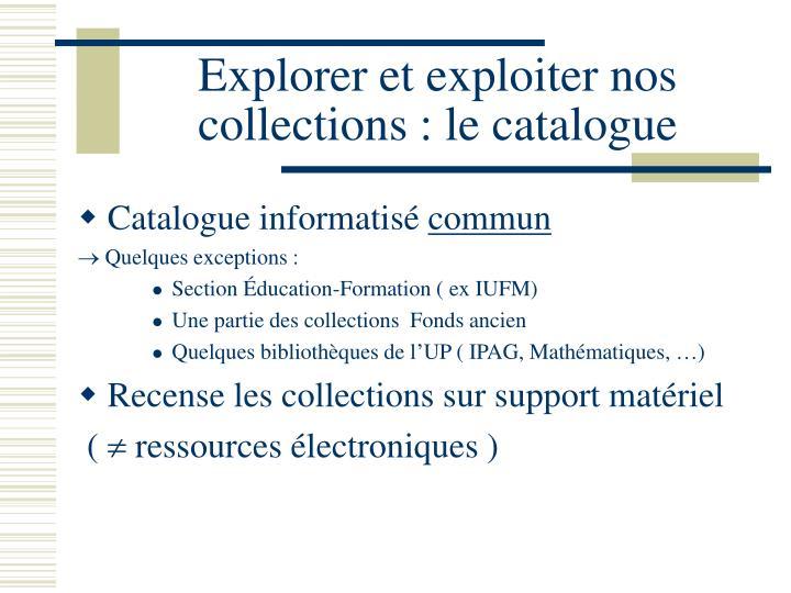 Explorer et exploiter nos collections : le catalogue