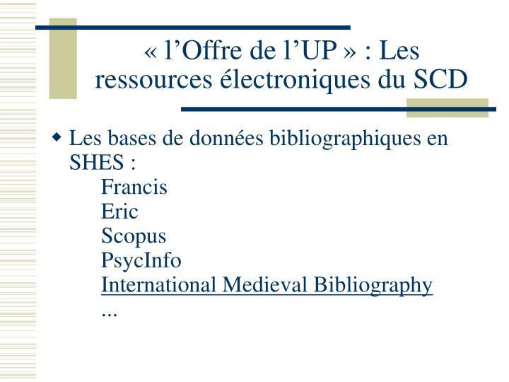 «l'Offre de l'UP» : Les ressources électroniques du SCD
