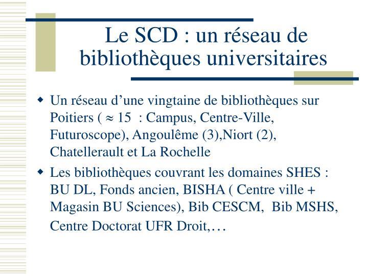 Le SCD : un réseau de  bibliothèques universitaires