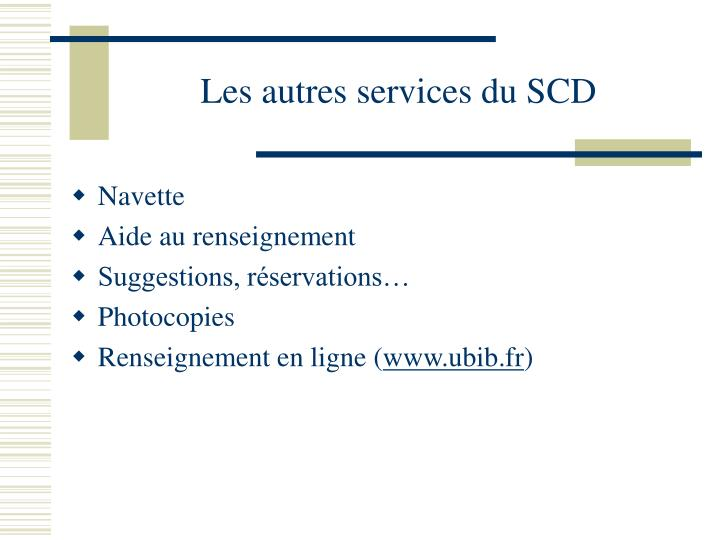 Les autres services du SCD