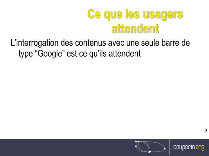 Ce que les usagers attendent