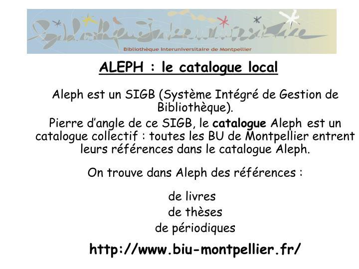 Aleph est un SIGB (Système Intégré de Gestion de Bibliothèque).