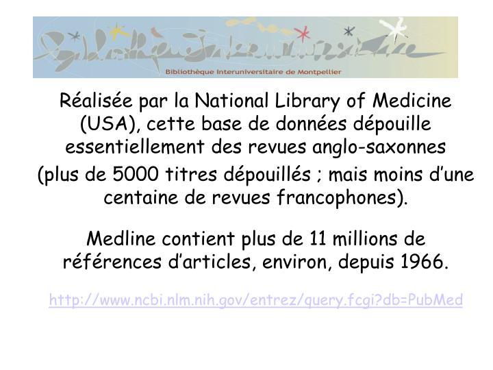 Réalisée par la National Library of Medicine (USA), cette base de données dépouille essentiellement des revues anglo-saxonnes