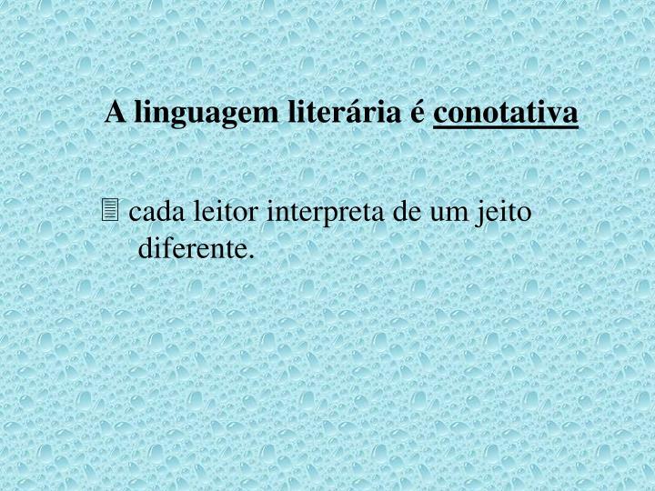 A linguagem literária é