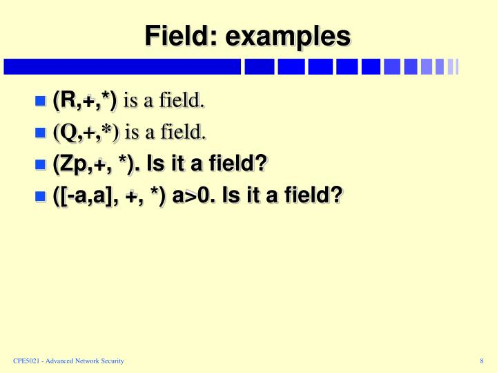 Field: examples
